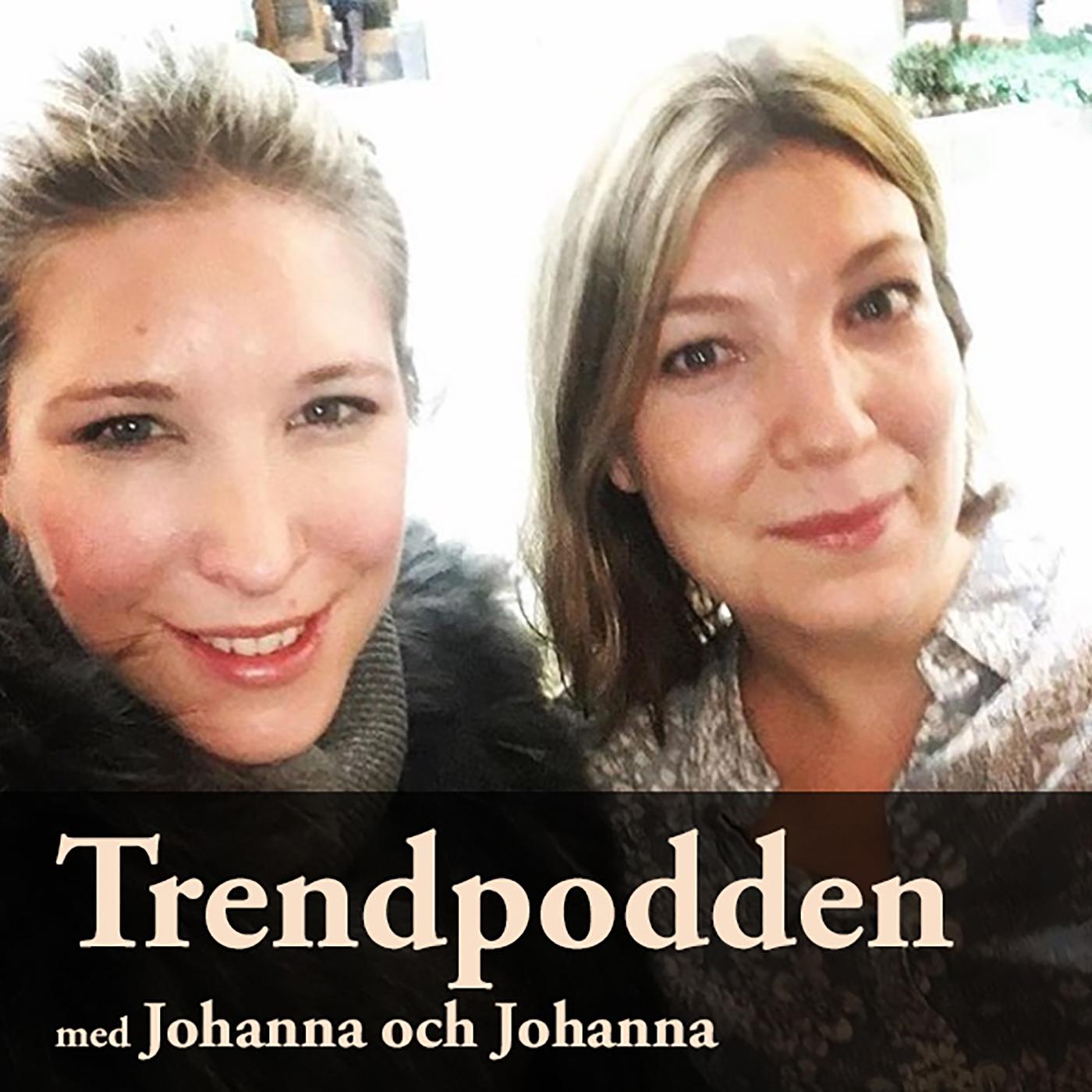 #trendpodden#medjohannaochjohanna#johannahulander#johannaengberg#podcast